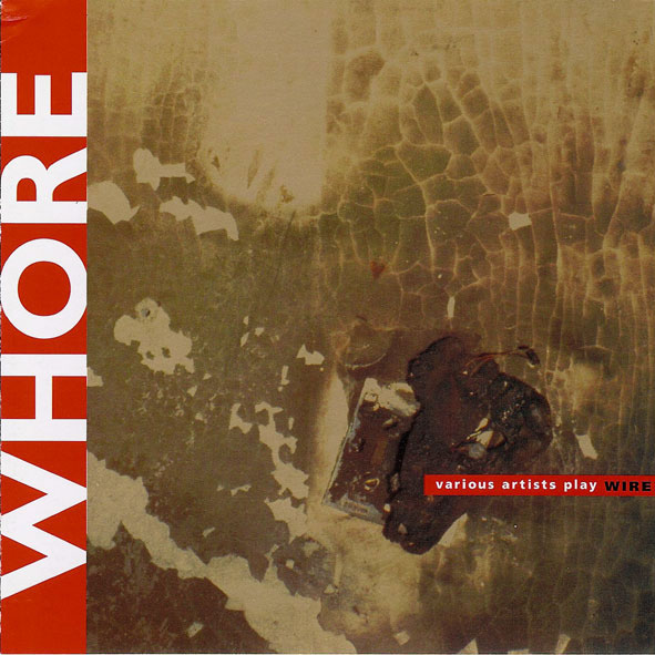 Whore - Various Artists Play Wire