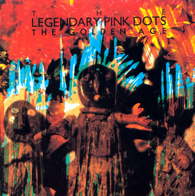 "The Legendary Pink Dots, ""The Golden Age"" 
