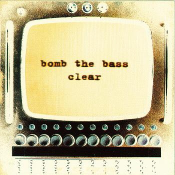 bomb_the_bass-clear.jpg