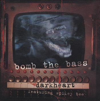 bomb_the_bass-darkheart.jpg