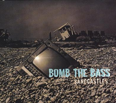 bomb_the_bass-sandcastles.jpg