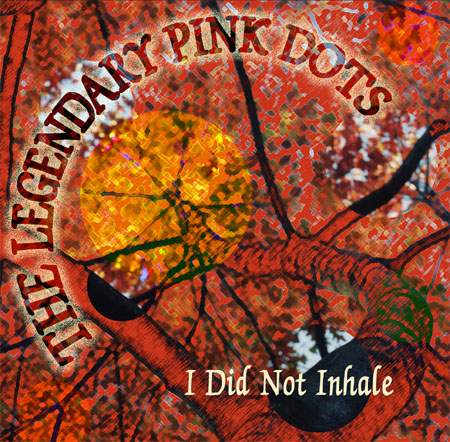 "The Legendary Pink Dots, ""I Did Not Inhale"" 